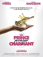 """""""Un Prince (presque) Charmant"""" de Philippe Lellouche actuellement au cinéma!"""