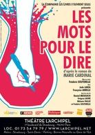 «LES MOTS POUR LE DIRE», adaptation théâtrale du best-seller de Marie CARDINAL !