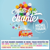 """""""Chante la vie chante"""", un album anniversaire en hommage au 50 ans de carrière de Michel Fugain"""