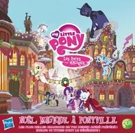 """Profitez des fêtes avec vos enfants en écoutant """"Noël magique à Ponyville. Casting.fr vous offre le cd"""