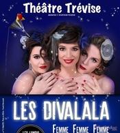 """Les Divalala réinterprètent la variété française dans """"Femme,femme,femme"""", on vous offre vos places"""