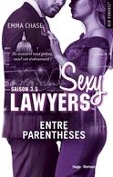 Emma Chase dévoile enfin la suite des romans « Sexy Lawyers » avec « Entre parenthèses »